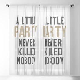A little party never killed nobody - modern glam Sheer Curtain
