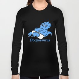 Poopasaurus Long Sleeve T-shirt