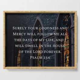 Psalm 23:6 Serving Tray
