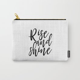 Morning Print Printable Art Rise And Shine Bedroom Decor Home Sign Quote Prints Inspirational Quote Carry-All Pouch