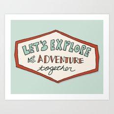 Let's Explore! Art Print