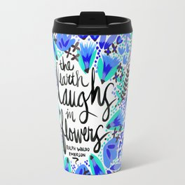 The Earth Laughs in Flowers – Turquoise & Blue Travel Mug
