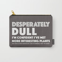 Dull - Quotable Series Carry-All Pouch