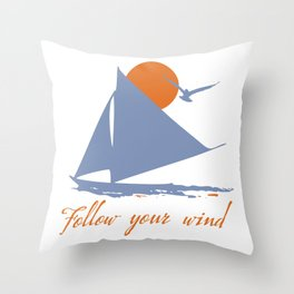 Follow your wind (sail boat) Throw Pillow