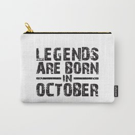 LEGENDS ARE BORN IN OCTOBER Carry-All Pouch