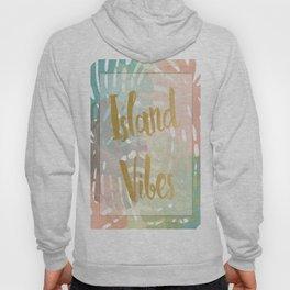 Island Viber Hoody