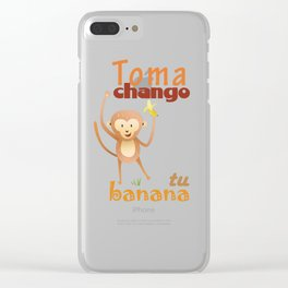 Toma chango tu banana Clear iPhone Case