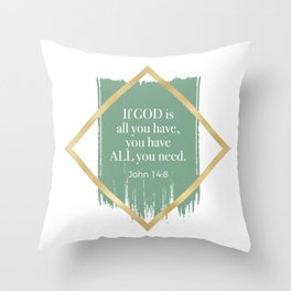 GOD is ALL you need. Throw Pillow