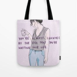 wasted life Tote Bag