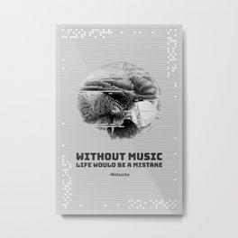 Nietzsche - Without Music Metal Print