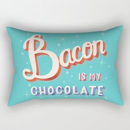 Bacon is my chocolate hand lettering typography modern poster design Rectangular Pillow