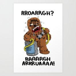 Drunk Chewbacca  Art Print