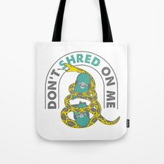 DON'T SHRED ON ME Tote Bag