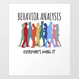Behavior Analysis Everyone's Doing It - BCBA ABA Art Print