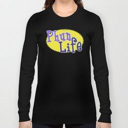 Phun Life Long Sleeve T-shirt