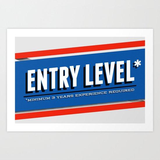 Entry Level Art Print