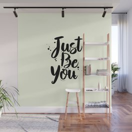 Just Be You Quote Wall Mural