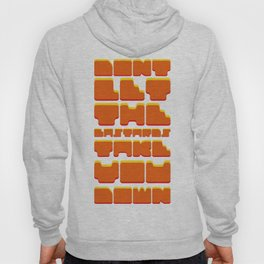 Dont Let.. Hoody