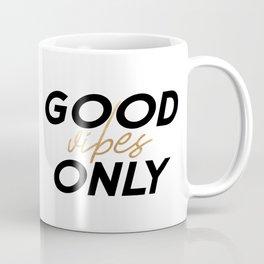 Good vibes only print, PRINTABLE art, Inspirational quote, Printable decor, Motivational quote Coffee Mug