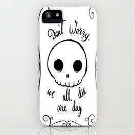 We All Die iPhone Case