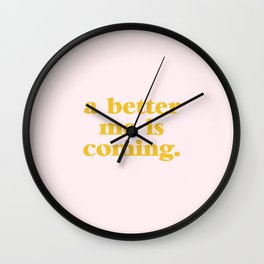 A Better Me Is Coming | Typography Wall Clock