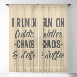Cuddles, Chaos & Coffee Funny Quote Sheer Curtain