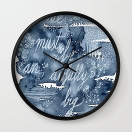 To die must be an awfully big adventure Wall Clock