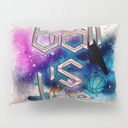 BALL IS LIFE Pillow Sham