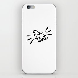 Do That Motivational Quote iPhone Skin