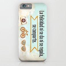 Felicidad - Happiness Slim Case iPhone 6s
