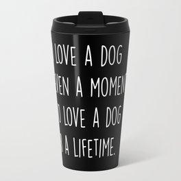 To Love A Dog Travel Mug