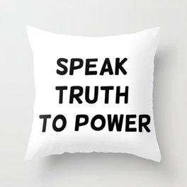 Speak Truth To Power Throw Pillow
