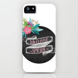 Welcome Spring chalkboard iPhone Case