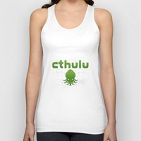 cthulu Tank Tops featuring Cthulhu? by XANTHIER