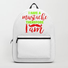 I have a mustache, therefore I am 2 Backpack