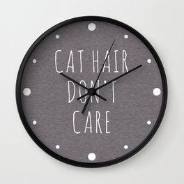 Cat Hair Funny Quote Wall Clock
