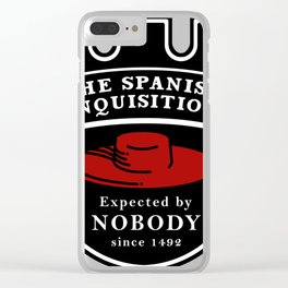 Spanish Inquisition Unexpected since Clear iPhone Case