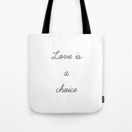 Love is a Choice Tote Bag