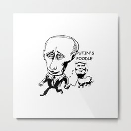 Trump as Putin's Poodles Metal Print