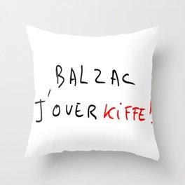 Balzac, j'overkiffe  Throw Pillow