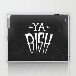 Ya Bish Laptop & iPad Skin