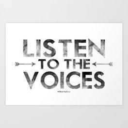 Listen To The Voices Art Print