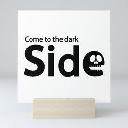 Come to the dark side Mini Art Print