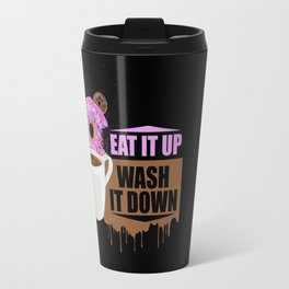 Eat It Up - Wash It Down Travel Mug