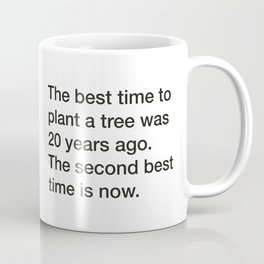 Chinese Proverb about planting a tree [White Edition] Coffee Mug