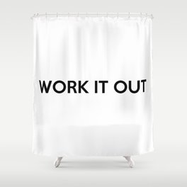 WORK IT OUT Shower Curtain