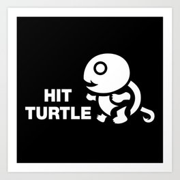HIT TURTLE Art Print