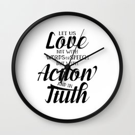1 John 3-18 Let us not love with words or speech Wall Clock