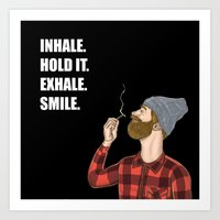 Inhale. Hold. Exhale. Smile.   Weed Lover Story  Art Print