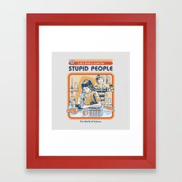 A Cure for Stupid People Framed Art Print